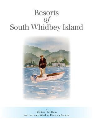 The Resorts of South Whidbey Island William Haroldson
