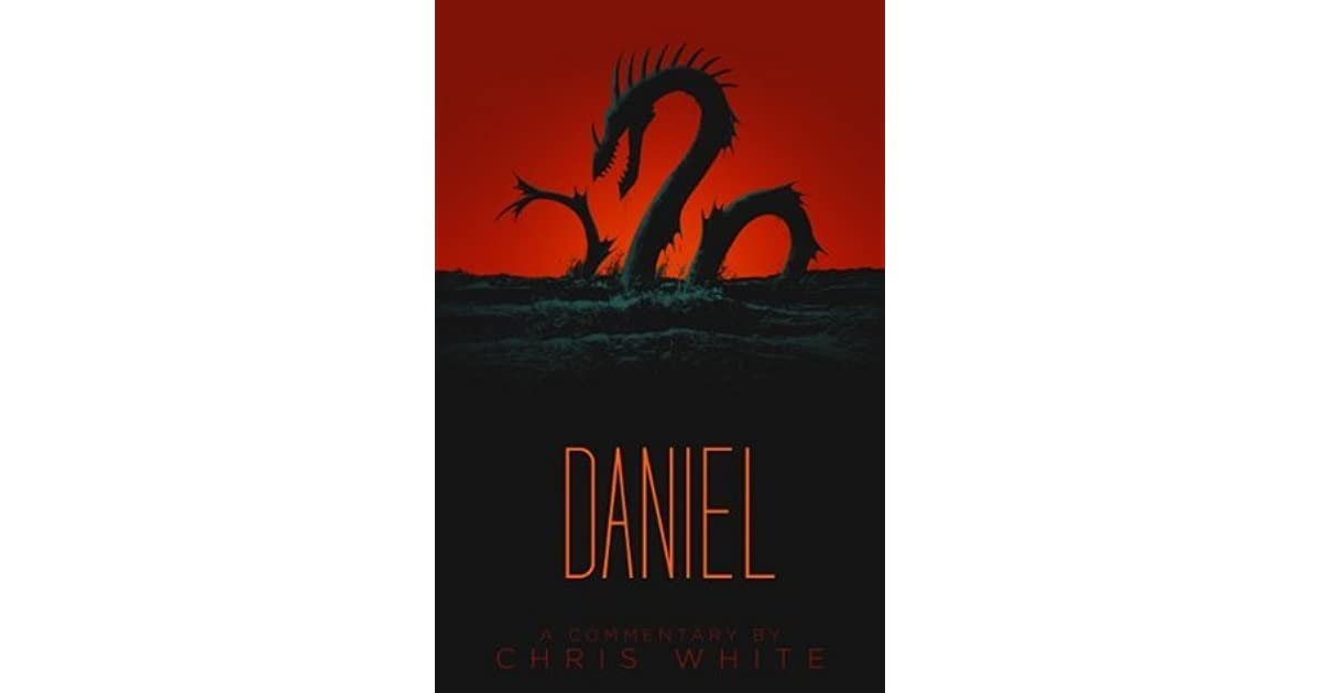 Daniel A Commentary By Chris White