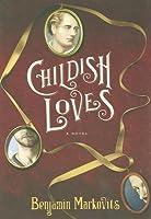 Childish Loves: A Novel