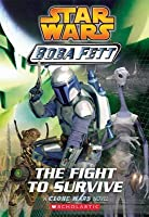 The Fight to Survive (Star Wars: Boba Fett, #1)