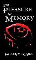 The Pleasure of Memory