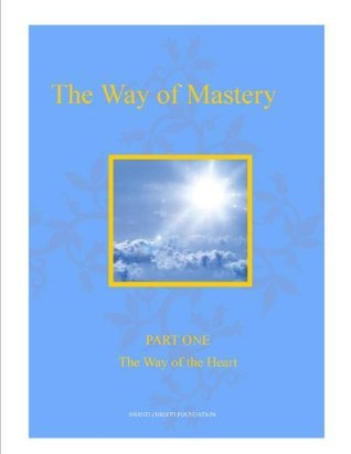 The Way of Mastery - Part One - Shanti Christo Foundation