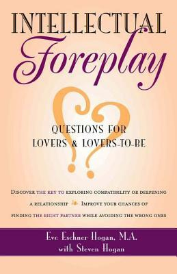 Intellectual Foreplay: A Book of Questions for Lovers and