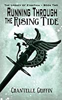 Running Through the Rising Tide (The Legacy of Zyanthia #2)