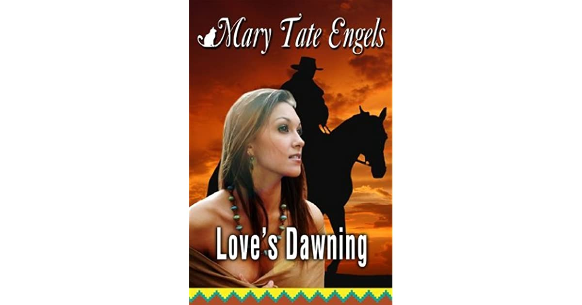 Loves Dawning By Mary Tate Engels