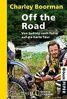 Off the Road: Von Sydney nach Tokio auf die harte Tour Unter Mitarbeit von Jeff Gulvin