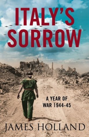 Italy's Sorrow: A Year of War 1944-45