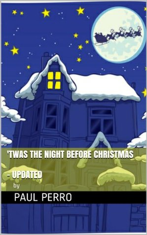 Twas the Night Before Christmas - Updated for the 21st Century