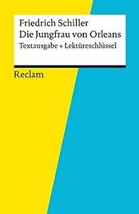 Textausgabe + Lektüreschlüssel. Friedrich Schiller: Die Jungfrau von Orleans