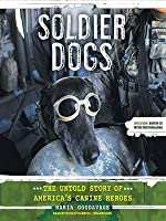 Soldier Dog, The Untold Story of America's Canine Heroes