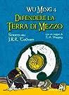 Difendere la Terra di Mezzo. Scritti su J.R.R. Tolkien