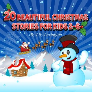 Christmas Stories For Kids.20 Beautiful Christmas Stories For Kids 2 6 By Lily Lexington