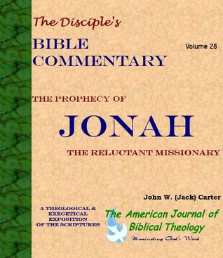 Jonah:  The Reluctant Missionary (The Disciple's Bible Commentary)