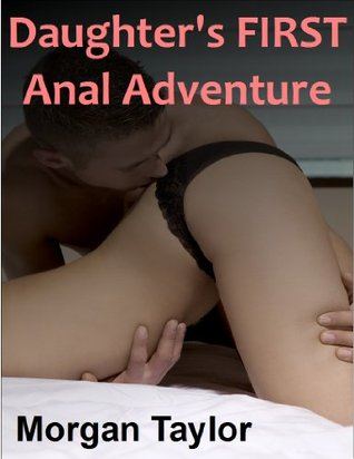 XXX pics daughters first anal