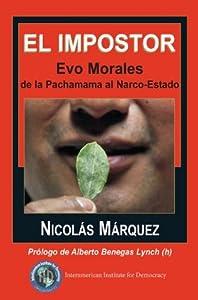 El impostor Evo Morales de la Pachamama al Narco-Estado