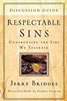 Respectable Sins Discussion Guide: Confronting the Sins We Tolerate