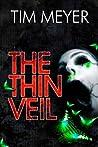 The Thin Veil