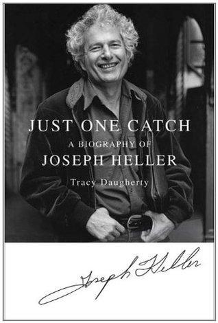 Just One Catch: A Biography of Joseph Heller