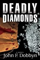 Deadly Diamonds: A Novel (Knight and Devlin Thriller)