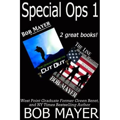 Special Ops 1 Cut Out The Line By Bob Mayer