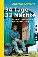 34 Tage - 33 Nächte: Von Paris nach Berlin zu Fuß und ohne Geld (National Geographic Taschenbuch) (German Edition)