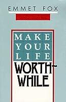 Make Your Life Worthwhile