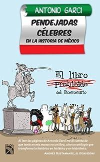Pendejadas celebres en la historia de Mexico