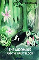 The Moomins and the Great Flood (The Moomins, #1)