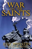 War on the Saints (Original, Unabridged 1912 Edition)