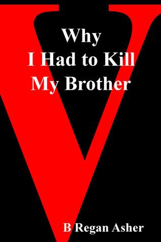 Why I Had to Kill My Brother