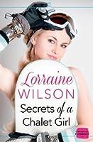 Secrets of a Chalet Girl (Ski Season, #2)