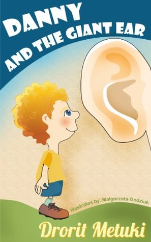 Idioms for Kids: Danny and the Giant Ear (Well Educated Children's Books Collection)
