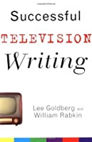 Successful Television Writing (Wiley Books For Writers)