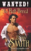 The Half-Breed (Wanted)