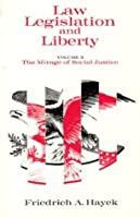 Law, Legislation and Liberty, Volume 2: The Mirage of Social Justice: 002