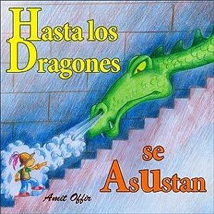 Libros de Niños: Hasta los Dragones se Asustan (cuentos para ninos) (Spanish Edition)