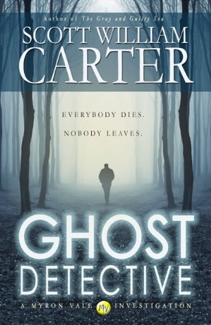 Ghost Detective (Myron Vale Investigations, #1)