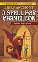 A Spell for Chameleon (The Parallel Edition... Simplified) (Xanth)