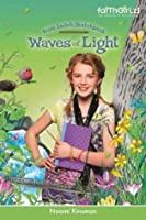 Waves of Light (Faithgirlz / From Sadie's Sketchbook)
