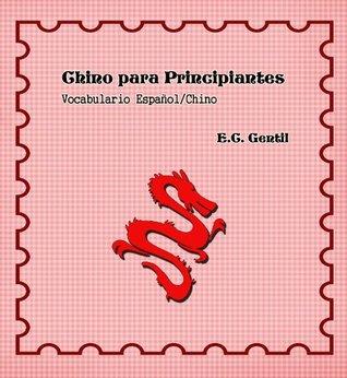 Chino para Principiantes. Vocabulario ESPAÑOL-CHINO (Spanish Edition)