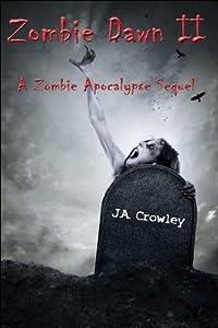 Zombie Dawn II:  A Zombie Apocalypse Sequel