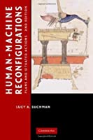 Human-Machine Reconfigurations (Learning in Doing: Social, Cognitive and Computational Perspectives)