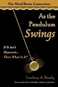 As the Pendulum Swings: If It Isn't Hynosis, Then What Is It?