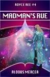 Madman's Rue (Royce Ree #4)