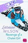 Revenge of a Chalet Girl by Lorraine   Wilson