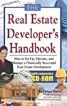 The Real Estate Developer's Handbook: How to Set Up, Operate, and Manage a Financially Successful Real Estate Development: How to Set Up, Operate and Manage ... Successful Real Estate Development