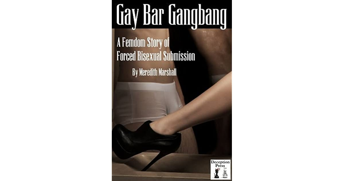 Gay Bar Gangbang: A Femdom Story of Forced Bisexual
