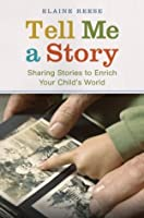 Tell Me a Story: Sharing Stories to Enrich Your Child's World
