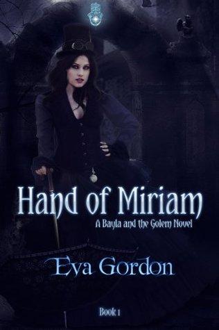 Hand of Miriam (A Bayla and the Golem Novel)