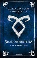 Shadowhunters. Il Codice